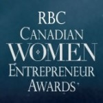 In Celebration of International Women's Day: 2013 RBC Canadian Women Entrepreneur Awards Opens Call for Nominations
